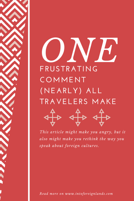 One Frustrating Comment All Travelers Make