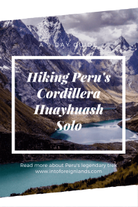 Trekking the Cordillera Huayhuash Solo, a 9 day guide to Peru's Huayhuash Circuit