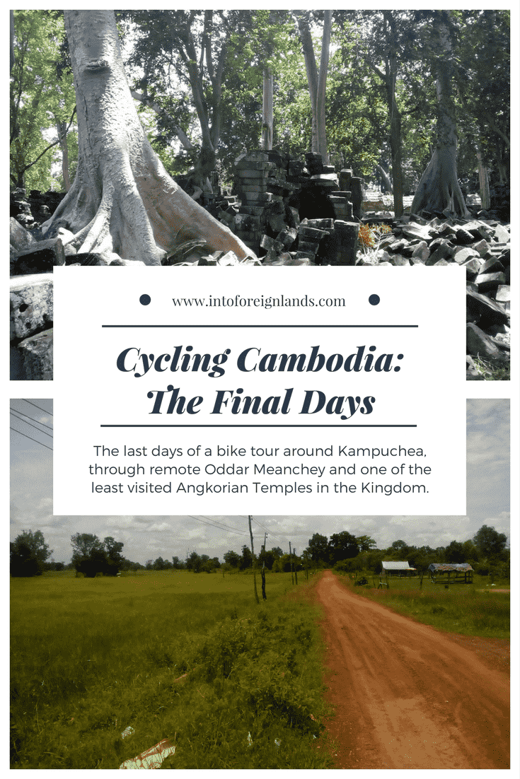 The final days of a bike tour around Cambodia, through Oddar Meanchey, Banteay Chhmar, and back to Battambang