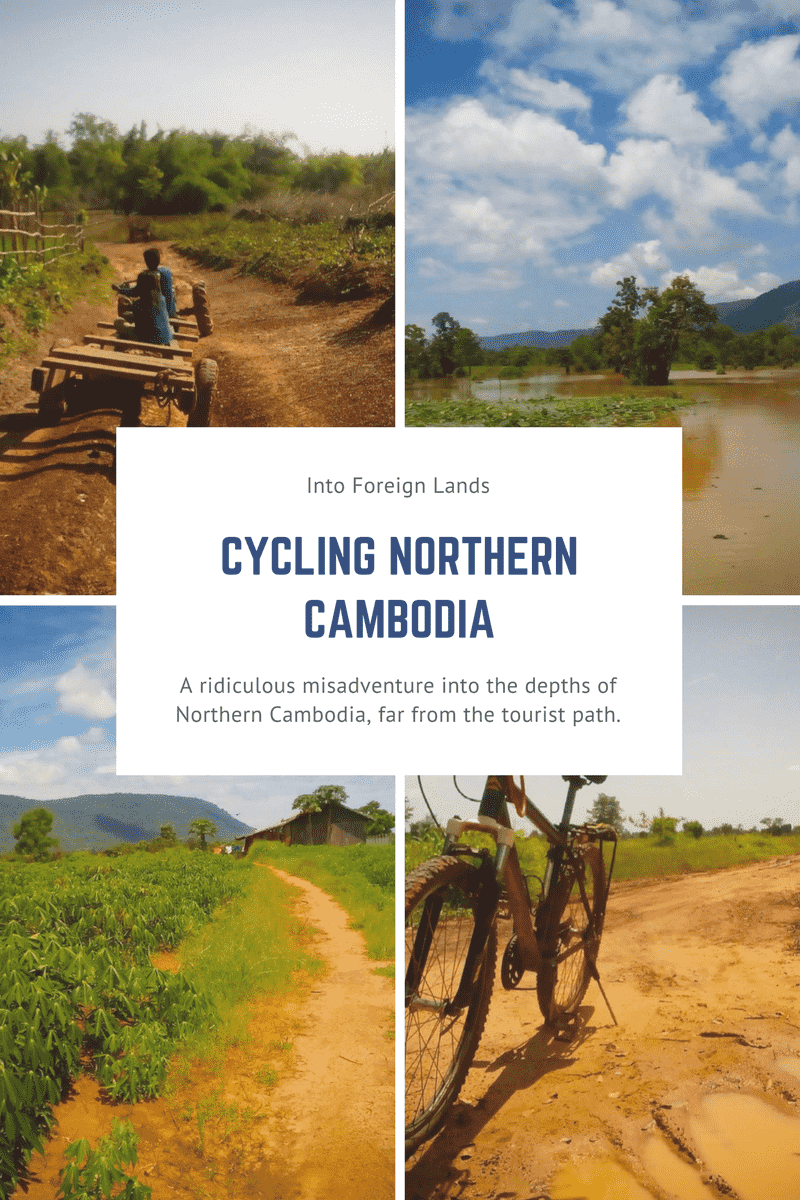 Cycling Cambodia: A Bike Ride through Northern Cambodia with a few hilarious travel stories thrown into the mix from Into Foreign Lands
