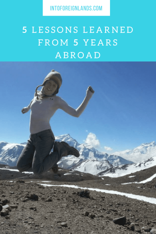5 Lessons Learned from a Life spent living abroad, working abroad, and traveling across 15 countries