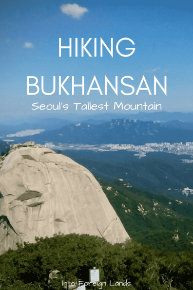 Hiking Bukhansan; Seoul's Tallest Mountain: a complete guide for how to get to Bukhansan and How to Hike Bukhansan, the tallest mountain in Seoul, South Korea