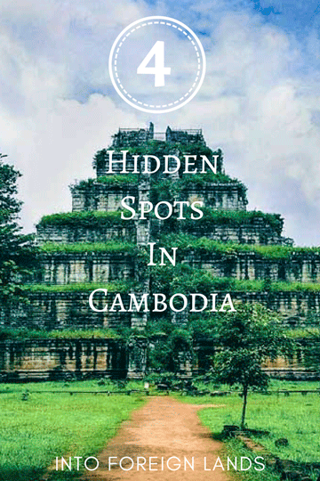 Discove 4 Off the Beaten Path Tourist Spots in Cambodia - What to do near Siem Reap after you visit Angkor Wat
