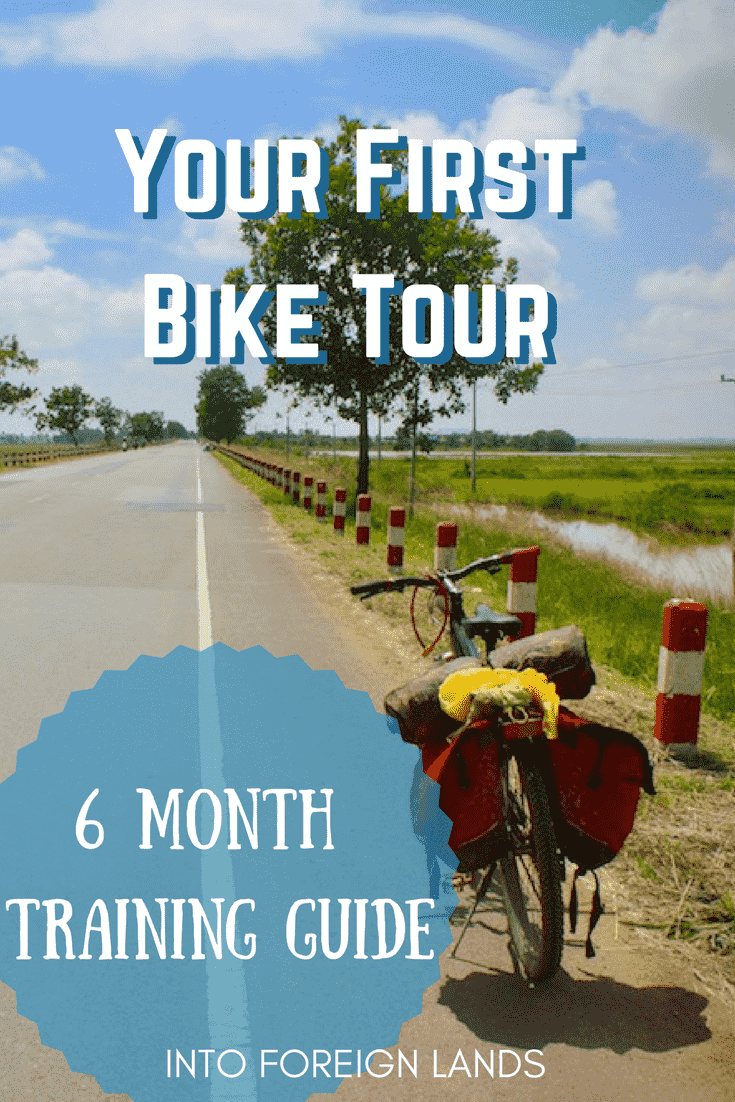 Training for Your First Bike Tour: A 6 Month Training Plan to Prepare for Your First Long Term Bicycle Tour