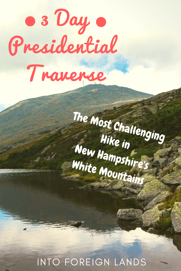 A Trip Report of a 3 Day Presidential Traverse, one of the most challenging hikes in New Hampshire's White Mountains