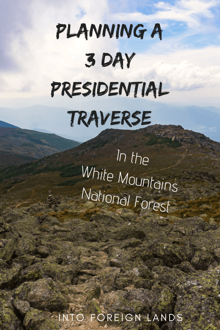 Planning a 3 Day Presidential Traverse in the White Mountains National Forest of New Hampshire, a hiking guide from Into Foreign Lands