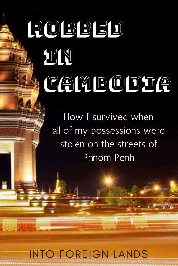 Robbed in Cambodia: My story of surviving a massive theft in Phnom Penh. Learn what to do when your passport is stolen abroad and how to stay safe in Cambodia.
