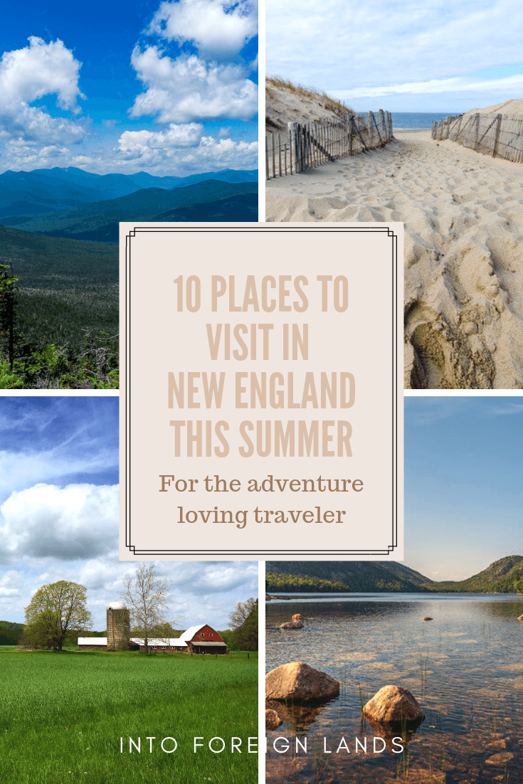 10 places to visit in New England this summer for the adventure loving traveler from Into Foreign Lands